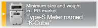 Minimum size and weight in LPG market. Type-S Meter named K-Cube